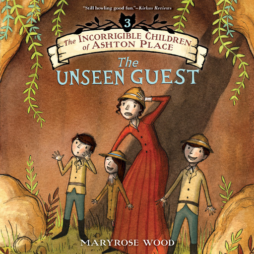 The Incorrigible Children of Ashton Place: Book III, Maryrose Wood