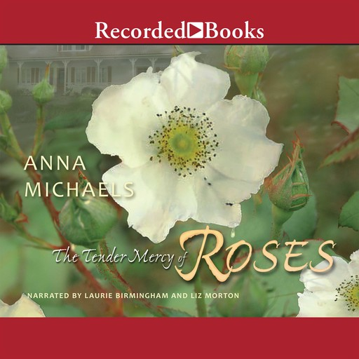 The Tender Mercy of Roses, Anna Michaels