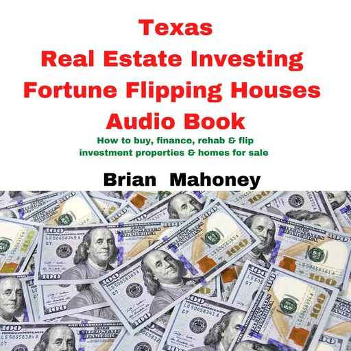 Texas Real Estate Investing Fortune Flipping Houses Audio Book, Brian Mahoney