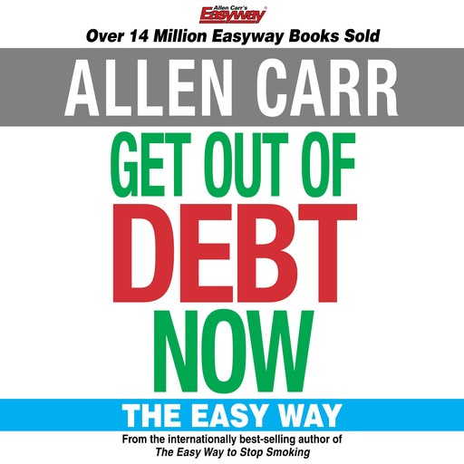Get Out of Debt Now, Allen Carr