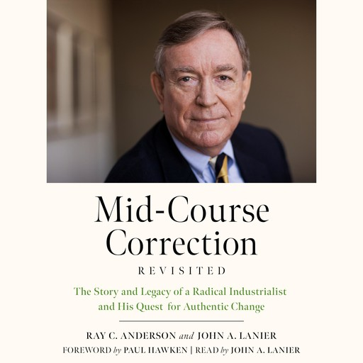 Mid-Course Correction Revisited, Ray Anderson, Paul Hawken, John A. Lanier