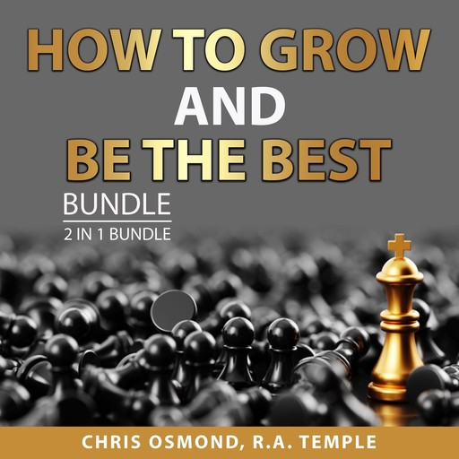 How to Grow and Be the Best Bundle, 2 in 1 Bundle: Be As You Are and The Person You Mean to Be, Chris Osmond, and R.A. Temple