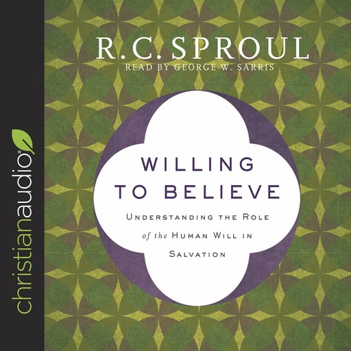 Willing to Believe, R.C.Sproul