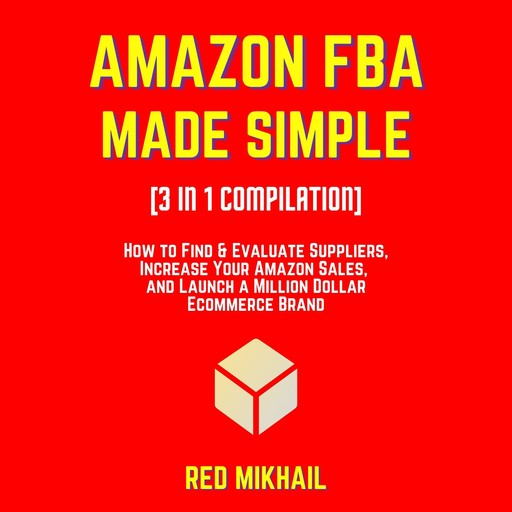 AMAZON FBA MADE SIMPLE [3 in 1 Compilation], Red Mikhail