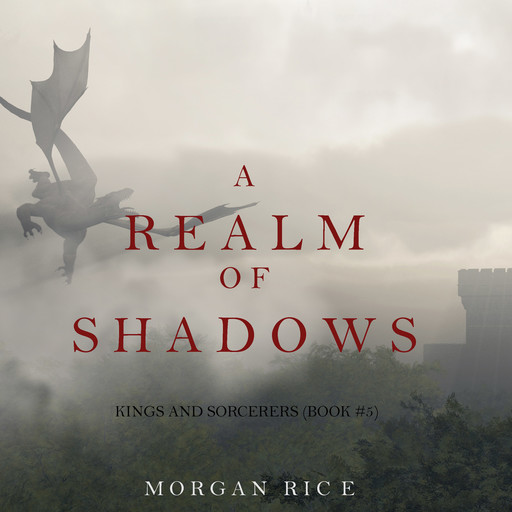 A Realm of Shadows (Kings and Sorcerers. Book 5), Morgan Rice