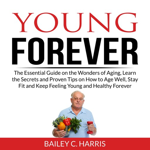 Young Forever, Bailey C. Harris