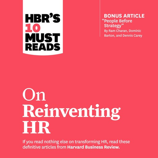 HBR's 10 Must Reads on Reinventing HR, Reid Hoffman, Harvard Business Review, Ram Charan, Marcus Buckingham, Peter Cappelli