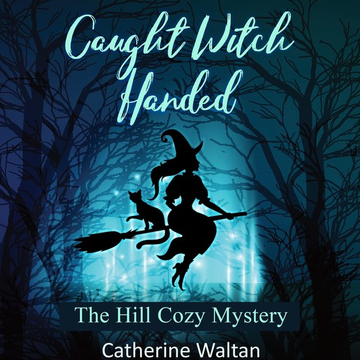 Caught Witch Handed, Catherine Waltan