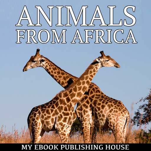 Animals from Africa, My Ebook Publishing House