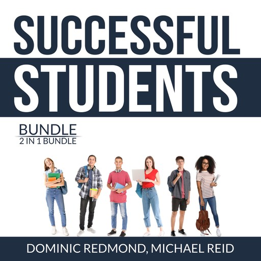 Successful Students Bundle, 2 in 1 Bundle: Success Strategy for Students and College Success Habits, Dominic Redmond, and Michael Reid