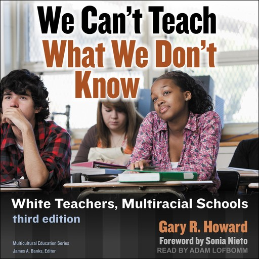We Can't Teach What We Don't Know, Gary R. Howard