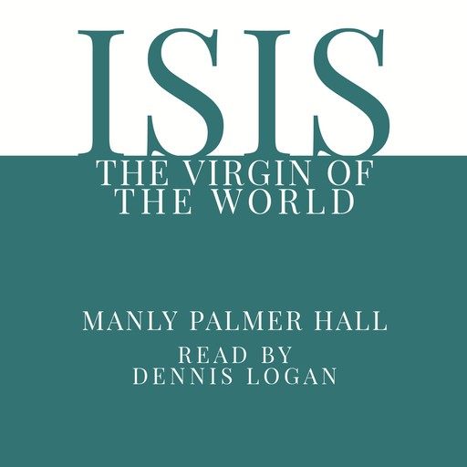 Isis The Virgin of the World, Manly Palmer Hall