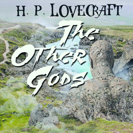 The Other Gods, Howard Lovecraft