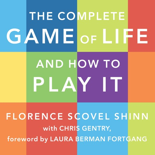 The Complete Game of Life and How to Play It, Florence Scovel Shinn, Chris Gentry
