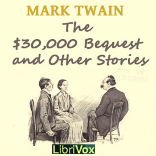 The $30,000 Bequest and Other Stories, Mark Twain