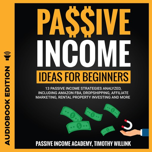 Passive Income Ideas for Beginners, Timothy Willink