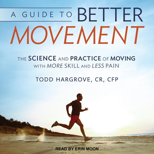 A Guide to Better Movement, Todd Hargrove, CFP, cr