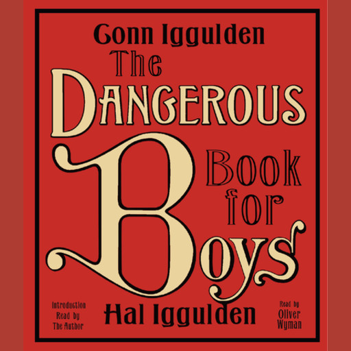 The Dangerous Book for Boys, Conn Iggulden, Hal Iggulden