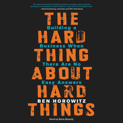 The Hard Thing About Hard Things, Ben Horowitz