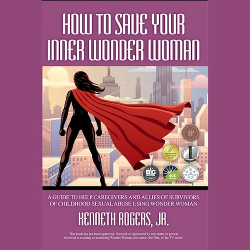How to Save Your Inner Wonder Woman, J.R., Kenneth Rogers