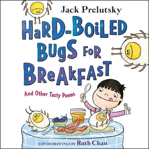 Hard-Boiled Bugs for Breakfast, Jack Prelutsky