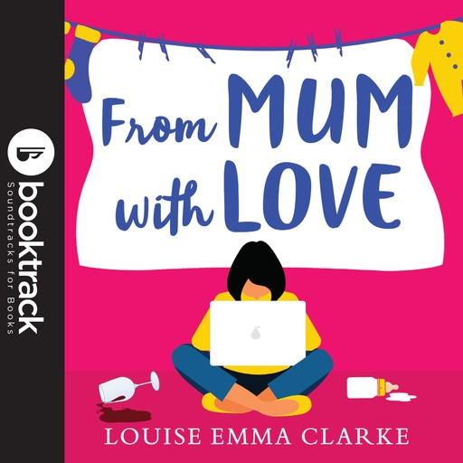 From Mum with Love, Louise Emma Clarke