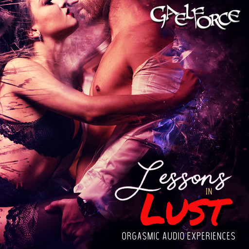 Lessons In Lust, Gaelforce