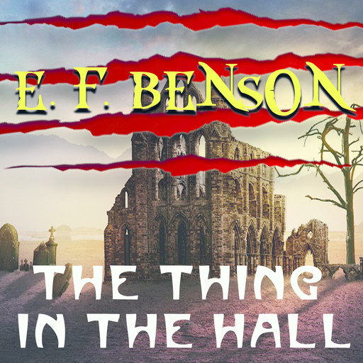 The Thing in the Hall, Edward Benson