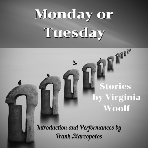Monday or Tuesday: 8 Stories Plus New Introduction, Virginia Woolf, Frank Marcopolos