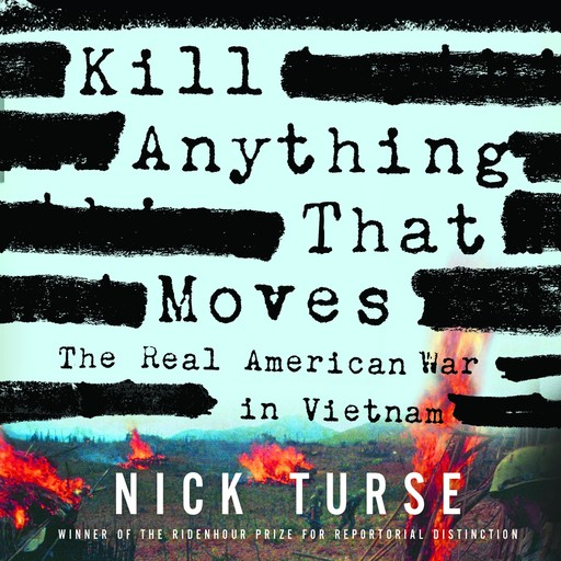 Kill Anything That Moves, Nick Turse