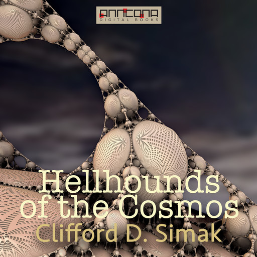 Hellhounds of the Cosmos, Clifford Simak