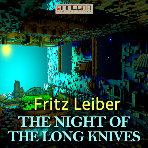 The Night of the Long Knives, Fritz Leiber