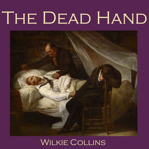 The Dead Hand, Wilkie Collins