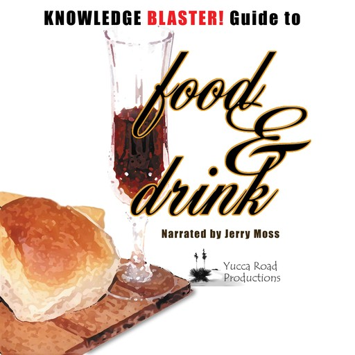 Knowledge Blaster! Guide to Food and Drink, Yucca Road Productions