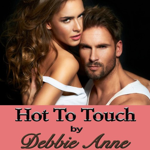 Hot to Touch, Debbie Anne