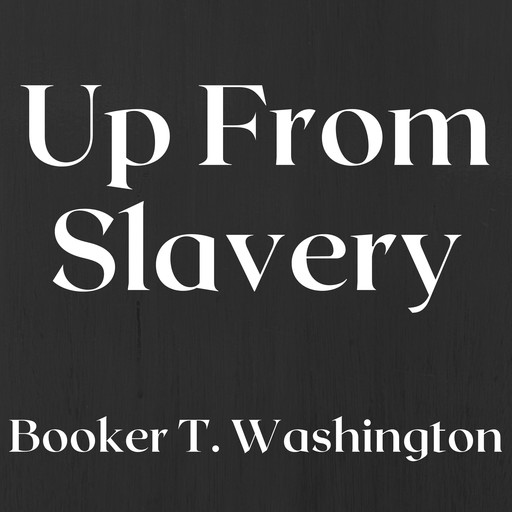 Up from Slavery, Booker T.Washington