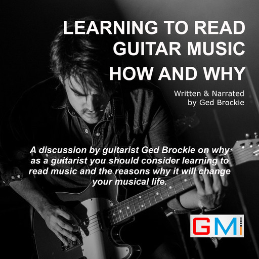 Learning To Read Guitar Music How and Why, Ged Brockie