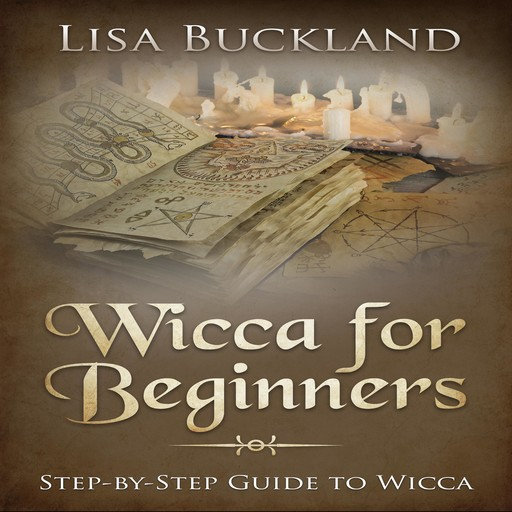 Wicca For Beginners, Lisa Buckland