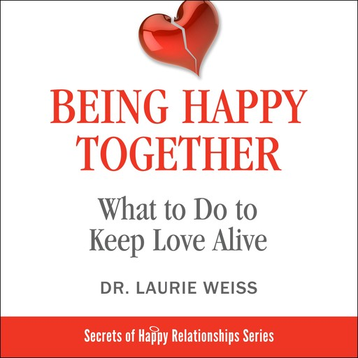 Being Happy Together:, Laurie Weiss