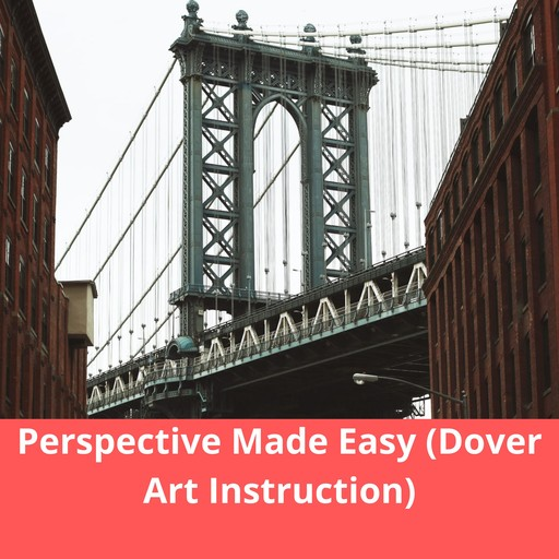 Perspective Made Easy (Dover Art Instruction), Ernest R.Norling