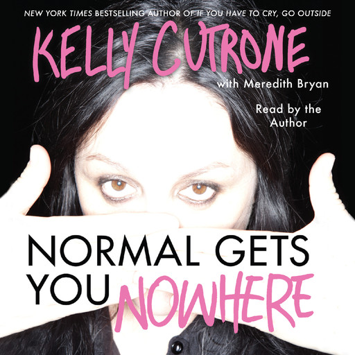 Normal Gets You Nowhere, Kelly Cutrone