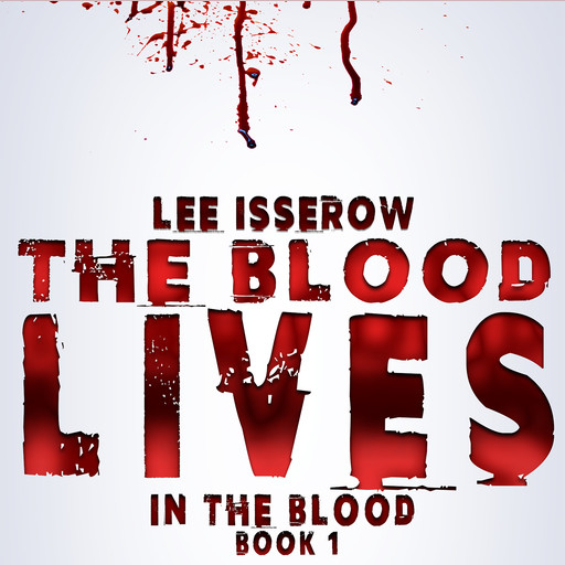 The Blood Lives, Lee Isserow