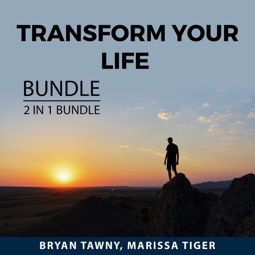 Transform Your Life Bundle, 2 IN 1 Bundle: Courage to Change and Change Your Life, Bryan Tawny, and Marissa Tiger