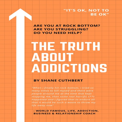 THE TRUTH ABOUT ADDICTIONS, Shane Cuthbert