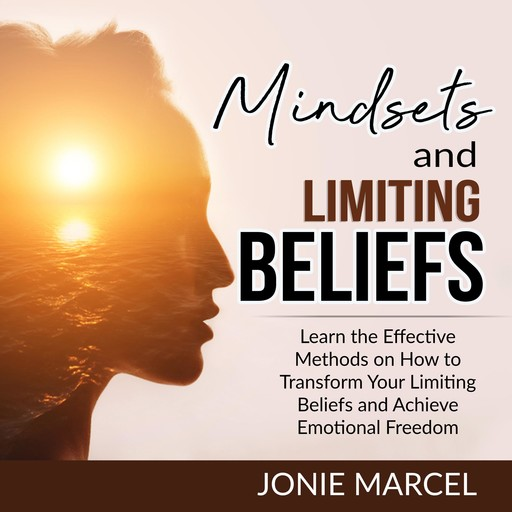 Mindsets and Limiting Beliefs, Jonie Marcel