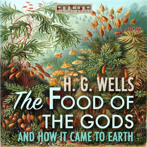 The Food of the Gods, and How It Came to Earth, Herbert Wells