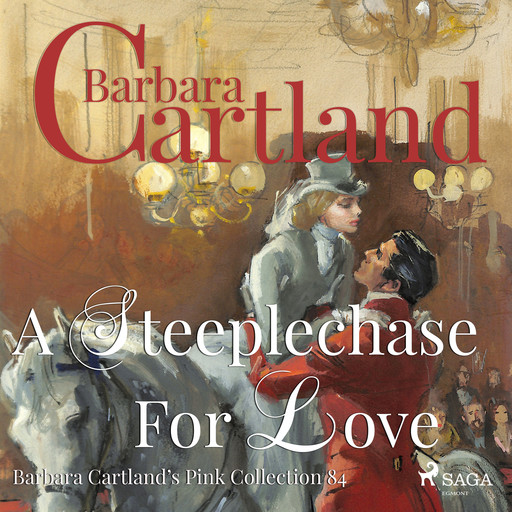 A Steeplechase for Love (Barbara Cartland's Pink Collection 84), Barbara Cartland
