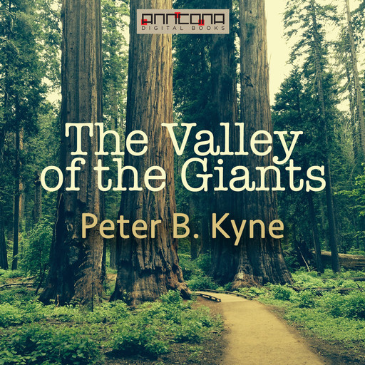 The Valley of the Giants, Peter B.Kyne
