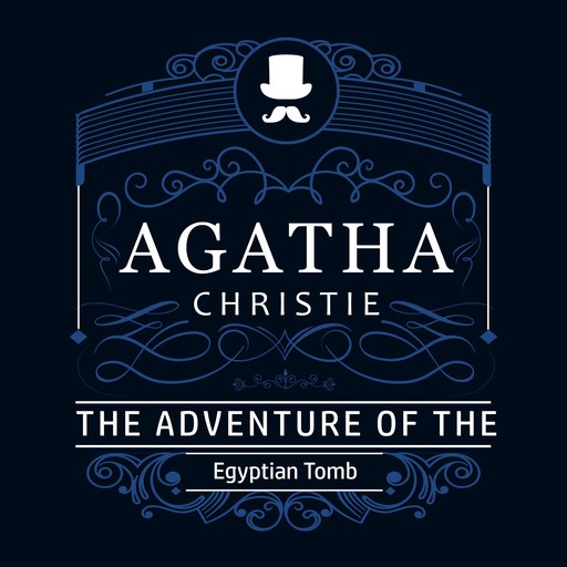The Adventure of the Egyptian Tomb (Part of the Hercule Poirot Series), Agatha Christie