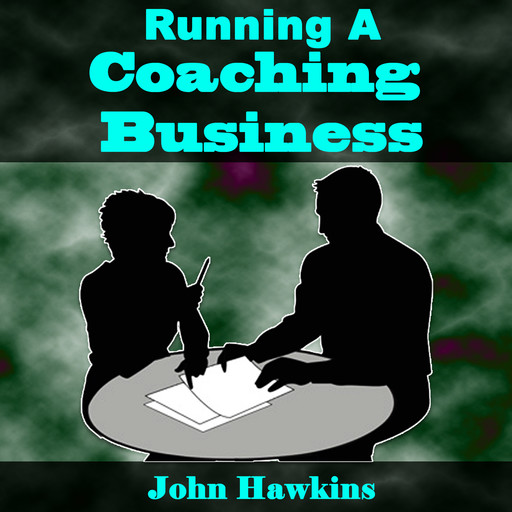 Running A Coaching Business, John Hawkins